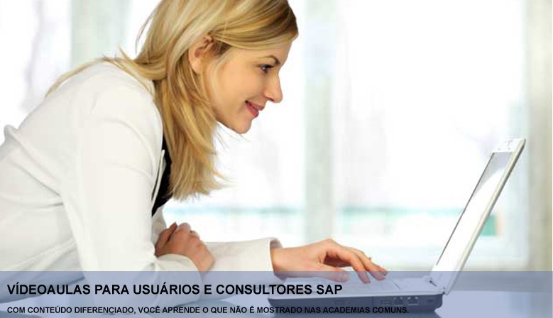 Vídeo Aulas SAP - Conteúdo Diferenciado!